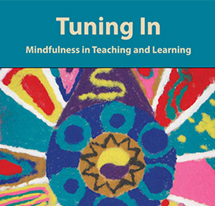 Tuning In: Mindfulness in Teaching and Learning