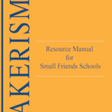 Quakerism Resource Manual for Small Friends Schools
